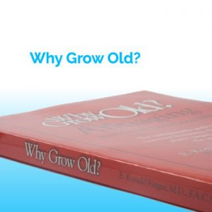 Why Grow Old?